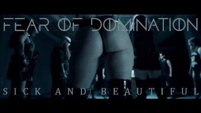 Fear Of Domination - Sick And Beautiful